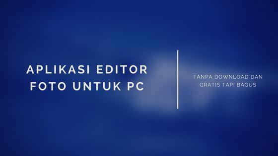 Aplikasi Editor Foto Untuk PC