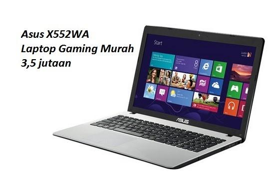 Laptop Murah Untuk Main Game Asus X552WA
