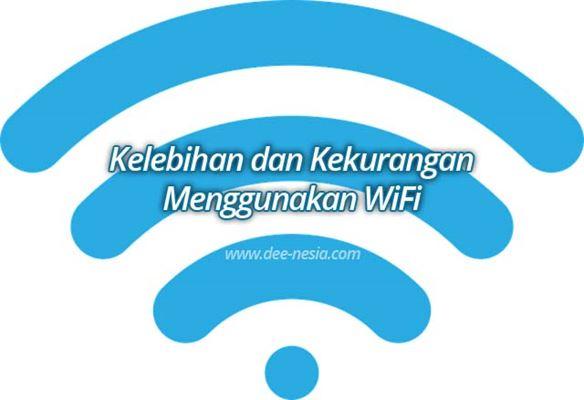 Kelebihan dan Kekurangan Menggunakan WiFi