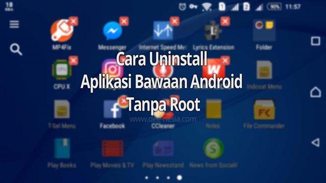 Cara Uninstall Aplikasi Bawaan Android Tanpa Root