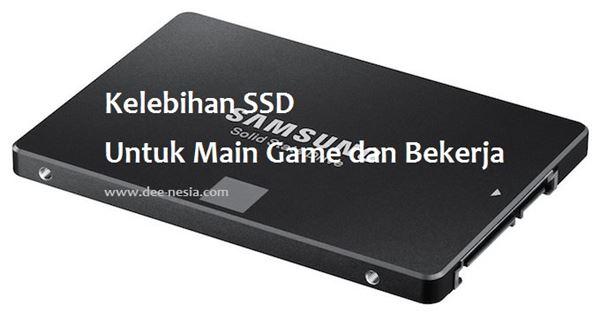 Kelebihan SSD Untuk Main Game dan Bekerja