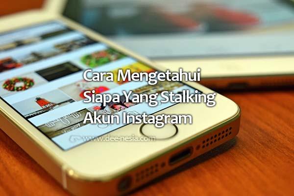 Cara Mengetahui Siapa Yang Stalking Akun Instagram