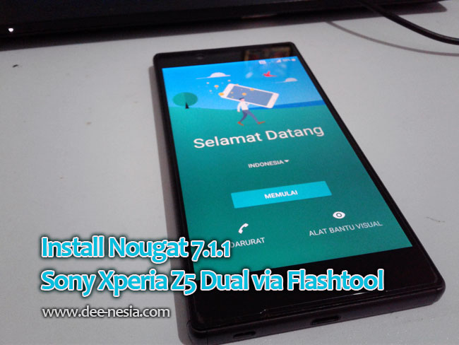 Update dan Install Nougat 7.1.1 Sony Xperia Z5 Dual via Flashtool