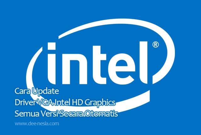 Cara Update Driver VGA Intel HD Graphics Semua Versi Secara Otomatis