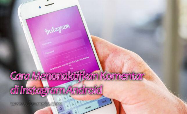 Cara Menonaktifkan Komentar di Instagram Android