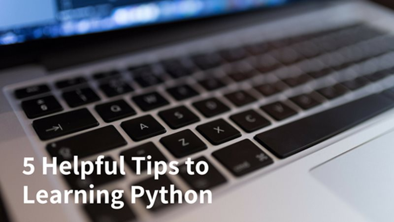 5 Helpful Tips to Learning Python