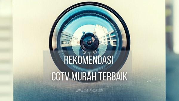 Rekomendasi CCTV Murah Terbaik